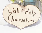 Y'all Help Yourselves Heart Sign- Hang From A Galvanized Bucket, Basket Or Centerpiece - Rustic, Country, Southern Style, Party Decor