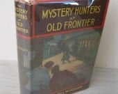 Antique Mystery Novel - The Mystery Hunters At Old Frontier - 1934 - Young Adult - Children's Book