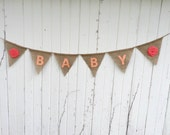 Baby Burlap Flag Banner With Rosettes-3.5 Feet-CUSTOM COLORS Available-Baby Shower/Nursery/Welcome Home Baby-Rustic/Shabby Chic/Country