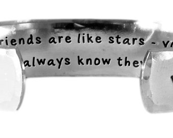 "Good friends are like stars - you can't always see them,  but.... - Hand Stamped Aluminum Cuff Bracelet 1/2"" x 6"" by Lulaport"