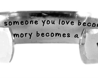 """When someone you love becomes a memory, that memory becomes a treasure. - Hand Stamped Aluminum Cuff Bracelet 1/2"""" x 6"""" by Lulaport"""