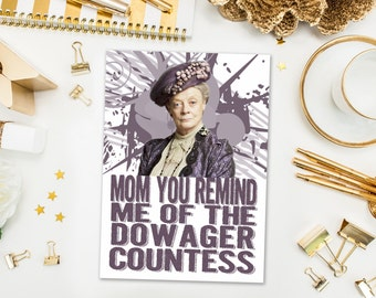 Instant Download / Mother's Day Cards / Funny Downton Abbey Inspired Card / Dowager Countess of Grantham, Lady Grantham