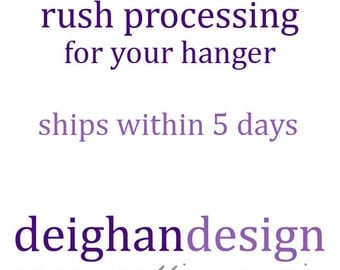 Rush Processing for Personalized Hangers