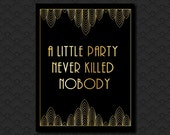 Great Gatsby Black and Gold Art Deco Hollywood Style, A Little Party Never Killed Nobody Decoration, Engagement Party,1920's Theme, Birthday
