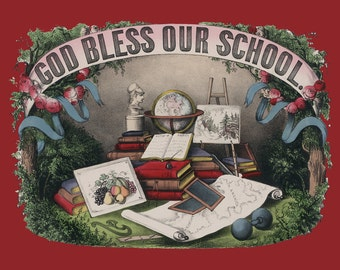 Teacher Gift Homeschool Decor Homeschooler Gift Vintage Illustration God Bless our School 1800s