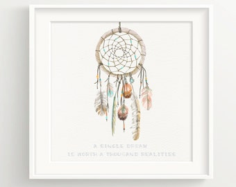 "Dream Catcher Print - ""One dream is worth a thousand realities"" - Quote with Native American Dreamcatcher  **DIGITAL DOWNLOAD VERSION**"