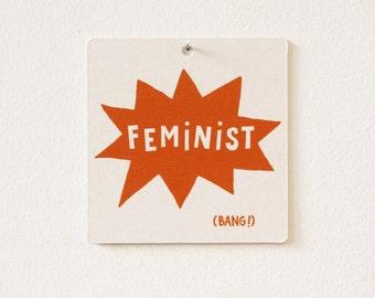 Feminist (Bang) statement, wall art, riot grrrls, girl gang, beer mat, coaster