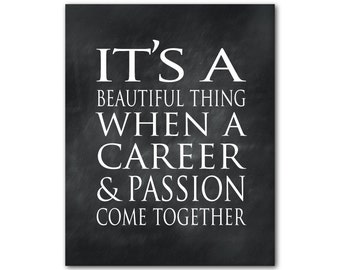 Wall Decor - It's a beautiful thing when a career and passion come together - Typography Wall Art - Word Art Print- Inspiration Teacher Gift