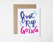 Encouragement Card- Just Keep Going