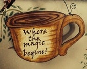 Handmade Coffee Cup Magic Kitchen or Coffee Station Sign