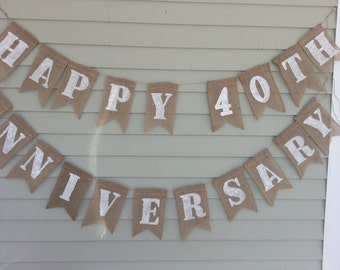 Happy 40th Anniversary burlap banner. Made by a stay at home veteran.