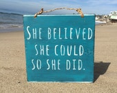 She Believed She Could So She Did Wood Sign / Gifts for Her / Dorm Room Decor / Bohemian Wall Decor / Positive Vibes Sign