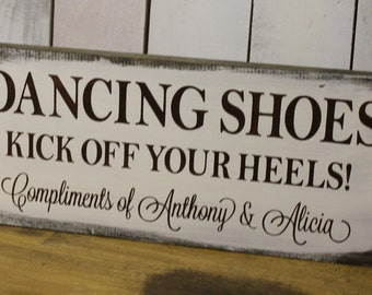 DANCING SHOES Sign/Kick Off Your Heels/Compliments/Personalized/Wedding/Reception/Photo Prop/U Choose Colors/Great Shower Gift//Wood Sign