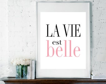 La Vie Est Belle, Life is Beautiful, French Quote, French Print, Girly Gift, Art for Teen, Pink and Black Wall Art, Custom Print