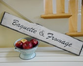 """Chalk painted, distressed, European shabby chic style kitchen sign """"Baguette & Fromage"""""""