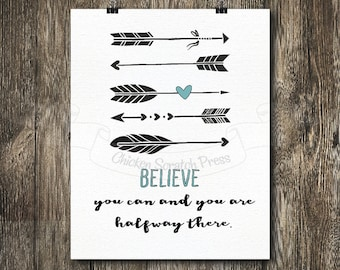 Believe that you can and you will, Arrow, Aztec, Digital Download print, typography, subway print,home decor, wall decor