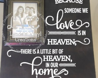Because someone we love picture frame sign