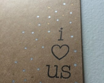 "Handmade, Unique, Hand Stamped, ""i love us"", Greeting Card"