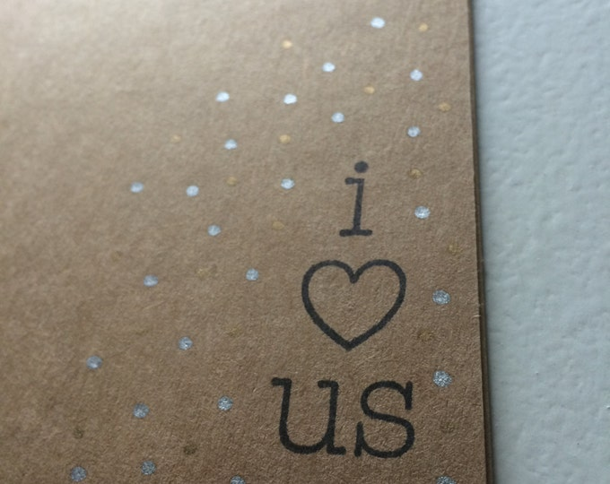 """Handmade, Unique, Hand Stamped, """"i love us"""", Greeting Card"""