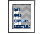 """I Love You More Than Kentucky Loves Basketball - INSTANT DOWNLOAD - 8""""x10"""" Printable Art"""