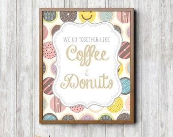 Digital Print - We Go Together Like Coffee and Donuts