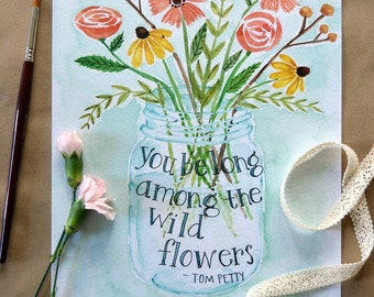Wildflower Bouquet Art Print/ Quote Art/ Flower Watercolor- 8x10