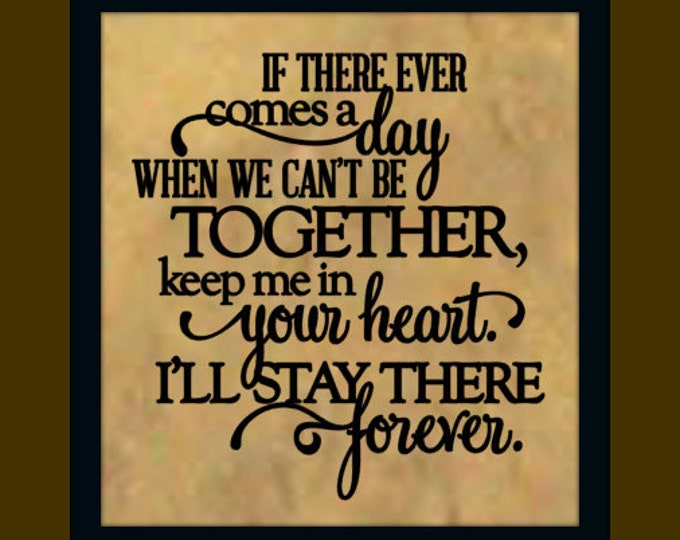 IF EVER Comes a Day When We Can't be Together... Christopher Robin vinyl wall quote