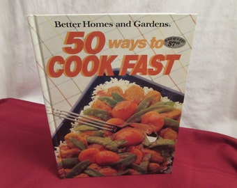 Better Homes and Gardens 50 Ways to Cook Fast 1990 First Edition First Printing Cookbook