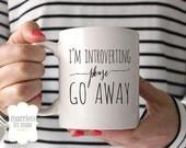 Coffee Mug, I'm Introverting Please Go Away Mug, Ceramic Mug, Quote Mug, Married in May, Unique Coffee Mug Gift Coffee, Gift Idea for Her