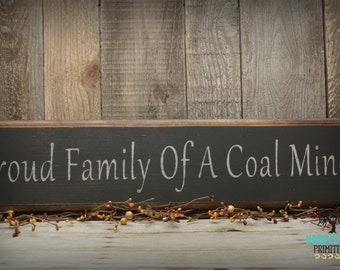 Proud Family Of A Coal Miner Primitive handcrafted wood sign