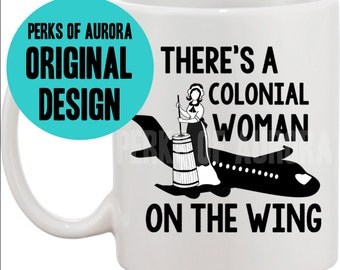 There's a Colonial Woman on the Wing, Bridesmaids inspired funny coffee mug