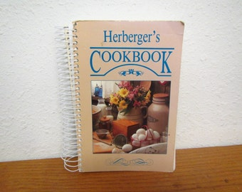 1990 HERBERGERS COOKBOOK. . A collection of employee and customers favorite recipes