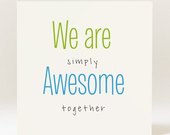 Handmade We are simply Awesome Together Card