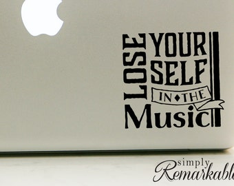 """Vinyl Decal Sticker for Computer Wall Car Mac Macbook and More - Lose Yourself In The Music - 4.5"""" x 4.25"""" DA030D"""