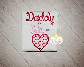 Valentine's Day Shirt, Daddy plus Me Equals Love,Happy Valentine's Day