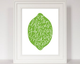 Bar Decor, When Life Gives You Limes Make Margaritas, Lime Print, Green Kitchen, Kitchen Art, Hand Lettered, Margarita Print, Gift for Her