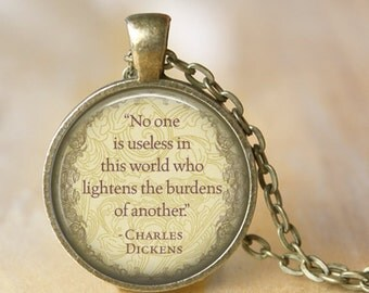"""CHARLES DICKENS Quote Pendant Necklace """"No one is useless in this world who...."""" A Christmas Carol  Necklace Literary Jewelry"""