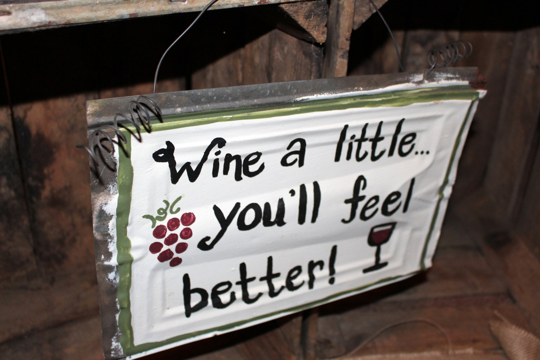 Wine A Little You Ll Feel Better Tin Signrusty Tin