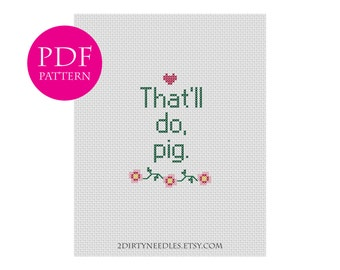 That'll do, pig. - Counted cross stitch PDF PATTERN