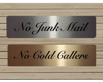 No Junk Mail or No Cold Callers Signs in Brushed Silver or Gold Metal