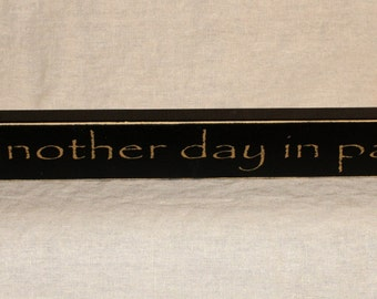 Just another day in paradise hand painted shelf sitter sign