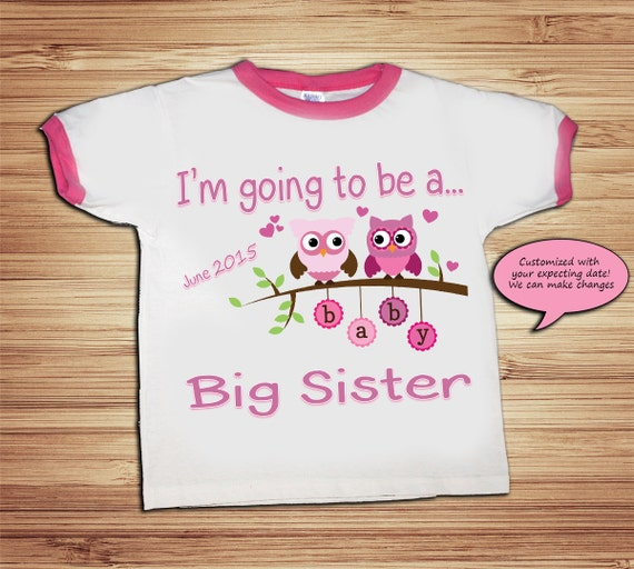 Big Sister - I'm going to be a big sister! Shirt - Personalized expecting date, baby shirt