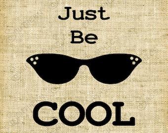 Just be cool/Sunglasses/Humor/Card Making/Digi Stamp/Scrapbook/Digital Design - INSTANT DOWNLOAD