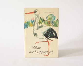 "German children's book ""Adebar der Klapperstorch"" by Edith Bergner"