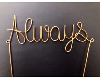 "Copper Wire ""Always"" Wedding Cake Topper"