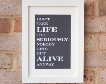 Life Too Seriously - Gicleé print