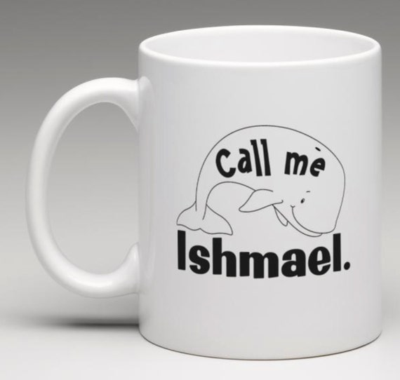 Moby-Dick Drinkware Call Me Ishmael by ShopTrueNovember on ...
