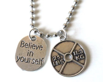 Men's Women's Unisex Believe in Yourself 25 Pound Weight Plate Workout Charm Necklace YOU Choose Necklace Length and Ball Chain Size
