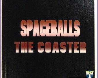 80s inspired Coaster:  SPACEBALLS the Coaster (Single) Coaster 4.25in