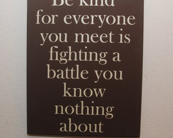 Be Kind sign - strength sign - inspirational sign - motivational sign - everyone  you meet is fighting a batte sign - canvas wall art - home